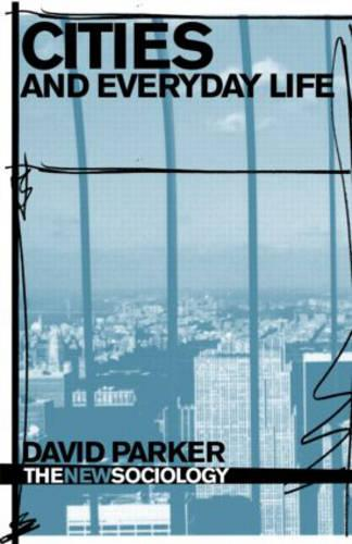 Cities and Everyday Life - The New Sociology (Paperback)
