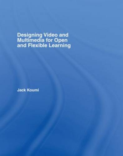 Designing Video and Multimedia for Open and Flexible Learning - Open & Flexible Learning Series (Hardback)