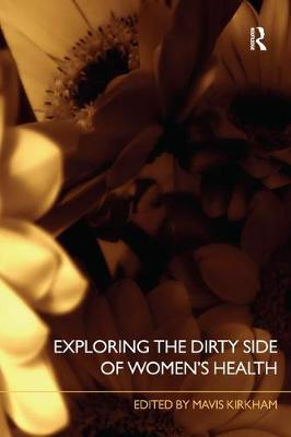 Exploring the Dirty Side of Women's Health (Paperback)