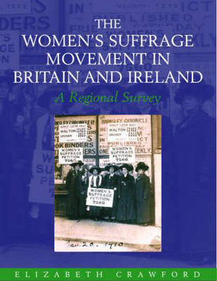 The Women's Suffrage Movement in Britain and Ireland: A Regional Survey (Hardback)
