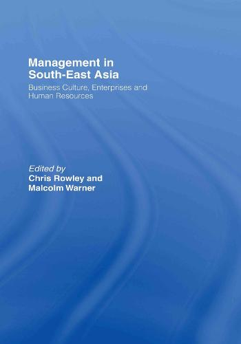 Management in South-East Asia: Business Culture, Enterprises and Human Resources (Hardback)