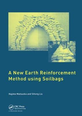 A New Earth Reinforcement Method Using Soilbags (Hardback)