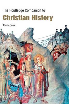The Routledge Companion to Christian History - Routledge Companions (Paperback)