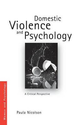 Domestic Violence and Psychology: A Critical Perspective - Women and Psychology (Paperback)