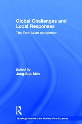 Global Challenges and Local Responses: The East Asian Experience (Hardback)