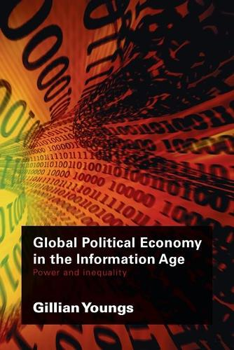 Global Political Economy in the Information Age: Power and Inequality (Paperback)