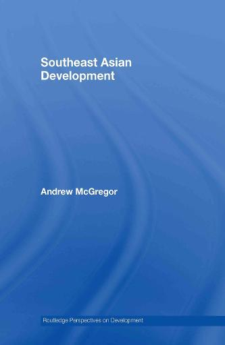 Southeast Asian Development - Routledge Perspectives on Development (Hardback)