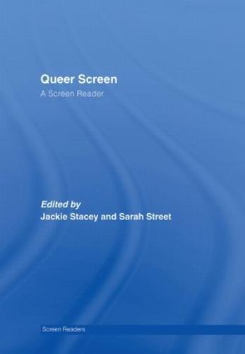 Queer Screen: A Screen Reader - The Screen Readers (Hardback)