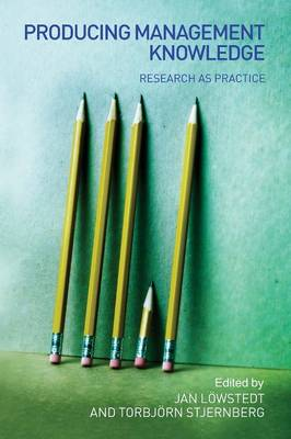 Producing Management Knowledge: Research as practice (Paperback)
