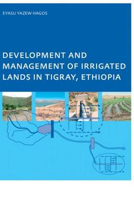 Development and Management of Irrigated Lands in Tigray, Ethiopia (Paperback)