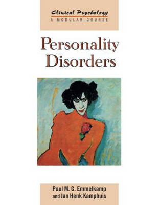 Personality Disorders - Clinical Psychology: A Modular Course (Hardback)