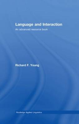 Language and Interaction: An Advanced Resource Book - Routledge Applied Linguistics (Hardback)