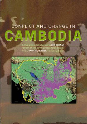 Conflict and Change in Cambodia (Hardback)