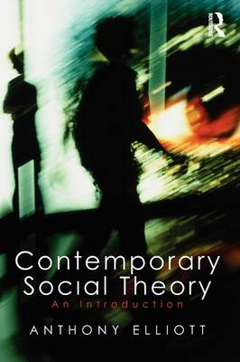 Contemporary Social Theory: An Introduction (Paperback)