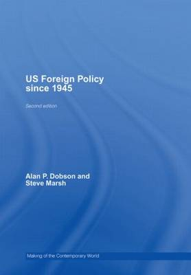 US Foreign Policy since 1945 - The Making of the Contemporary World (Hardback)