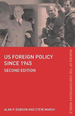 US Foreign Policy since 1945 - The Making of the Contemporary World (Paperback)