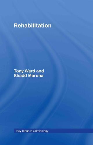 Rehabilitation - Key Ideas in Criminology (Hardback)