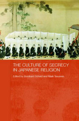The Culture of Secrecy in Japanese Religion (Hardback)