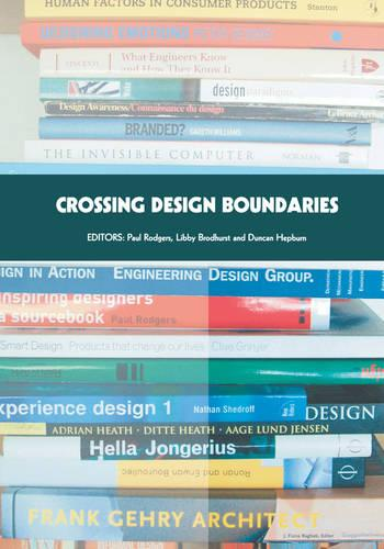 Crossing Design Boundaries: Proceedings of the 3rd Engineering & Product Design Education International Conference, 15-16 September 2005, Edinburgh, UK (Paperback)