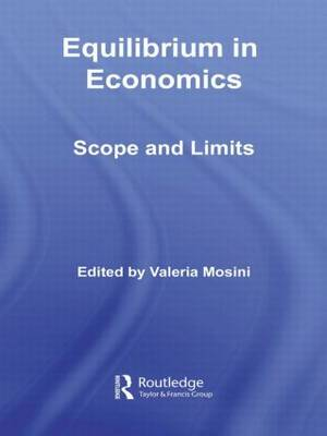 Equilibrium in Economics: Scope and Limits - Routledge Frontiers of Political Economy (Hardback)