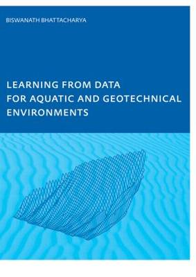 Learning from Data for Aquatic and Geotechnical Environments (Paperback)