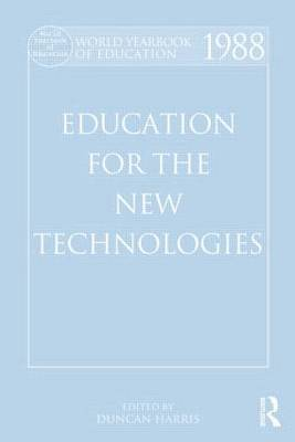 World Yearbook of Education 1988: Education for the New Technologies - World Yearbook of Education (Hardback)
