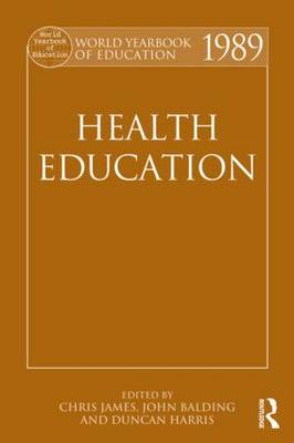 World Yearbook of Education 1989: Health Education - World Yearbook of Education (Hardback)