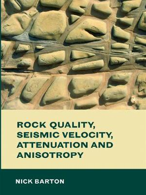 Rock Quality, Seismic Velocity, Attenuation and Anisotropy (Hardback)