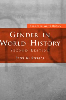 Gender in World History - Themes in World History (Hardback)
