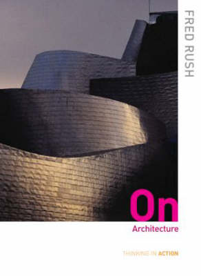On Architecture - Thinking in Action (Paperback)