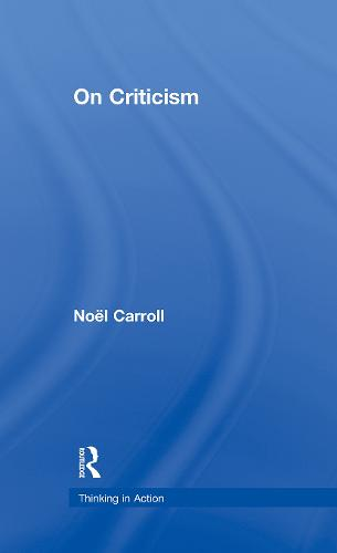 On Criticism - Thinking in Action (Hardback)