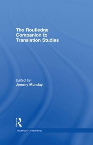 The Routledge Companion to Translation Studies - Routledge Companions (Hardback)