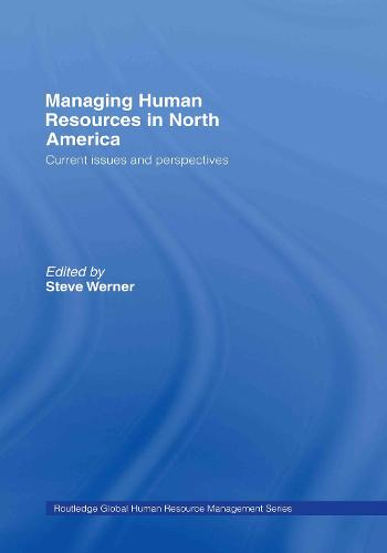 Managing Human Resources in North America: Current Issues and Perspectives - Global HRM (Hardback)