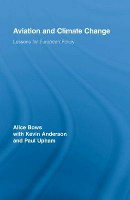 Aviation and Climate Change: Lessons for European Policy - Routledge Studies in Physical Geography and Environment (Hardback)