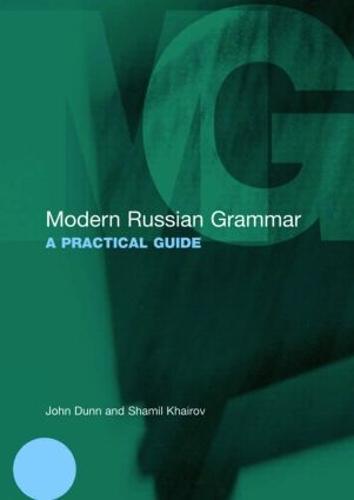 Modern Russian Grammar: A Practical Guide - Modern Grammars (Paperback)