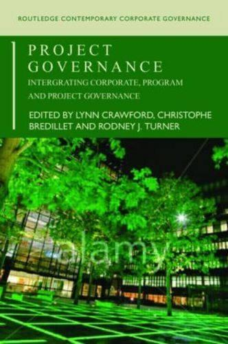 Project Governance: Integrating Corporate, Program and Project Governance - Routledge Contemporary Corporate Governance (Paperback)