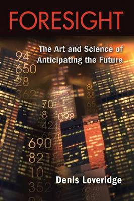 Foresight: The Art and Science of Anticipating the Future (Paperback)