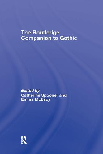 The Routledge Companion to Gothic - Routledge Companions (Hardback)