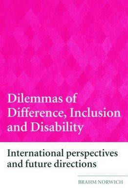 Dilemmas of Difference, Inclusion and Disability: International Perspectives and Future Directions (Paperback)