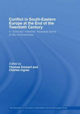 """Conflict in Southeastern Europe at the End of the Twentieth Century: A """"Scholars' Initiative"""" Assesses Some of the Controversies - Association for the Study of Nationalities (Hardback)"""