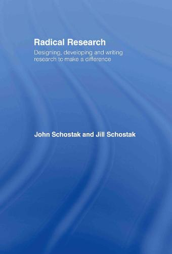 Radical Research: Designing, Developing and Writing Research to Make a Difference (Hardback)