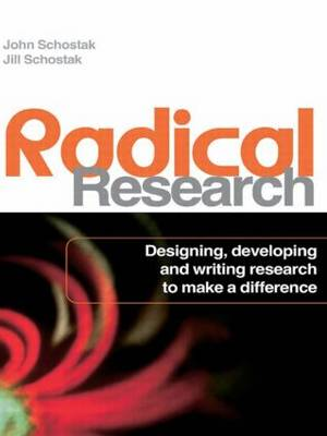 Radical Research: Designing, Developing and Writing Research to Make a Difference (Paperback)