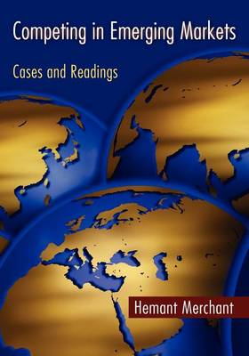 Competing in Emerging Markets: Cases and Readings (Paperback)