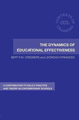 The Dynamics of Educational Effectiveness: A Contribution to Policy, Practice and Theory in Contemporary Schools - Contexts of Learning (Paperback)