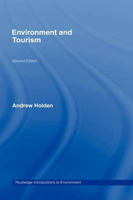Environment and Tourism - Routledge Introductions to Environment: Environment and Society Texts (Hardback)