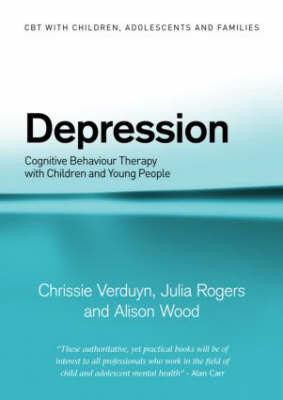 Depression: Cognitive Behaviour Therapy with Children and Young People - CBT with Children, Adolescents and Families (Paperback)