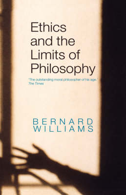 Ethics and the Limits of Philosophy (Hardback)