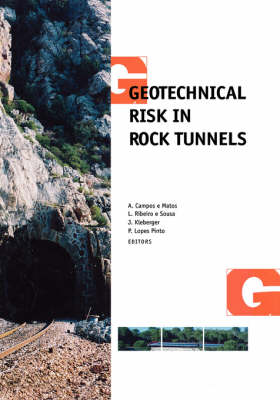 Geotechnical Risk in Rock Tunnels: Selected Papers from a Course on Geotechnical Risk in Rock Tunnels, Aveiro, Portugal, 16-17 April 2004 (Hardback)