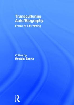 Transculturing Auto/Biography: Forms of Life Writing (Hardback)