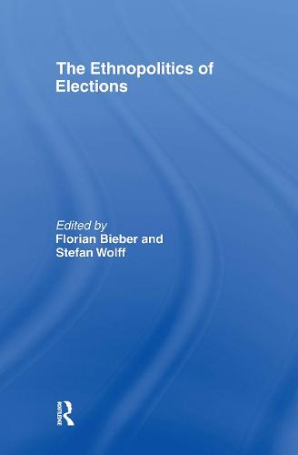 The Ethnopolitics of Elections - Association for the Study of Nationalities (Hardback)